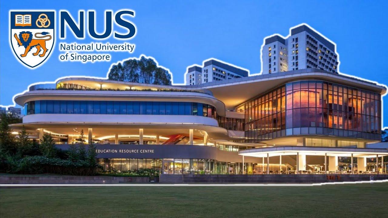 Học bổng trường Đại học Quốc gia Singapore (NUS) năm 2021
